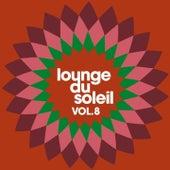 Lounge Du Soleil Vol.8 by Various Artists
