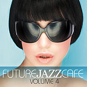 Future Jazz Cafe Volume 4 by Various Artists