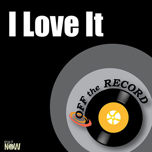 Play & Download I Love It - Single by Off the Record | Napster