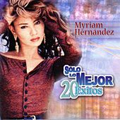 Play & Download Solo Lo Mejor: 20 Exitos by Myriam Hernández | Napster