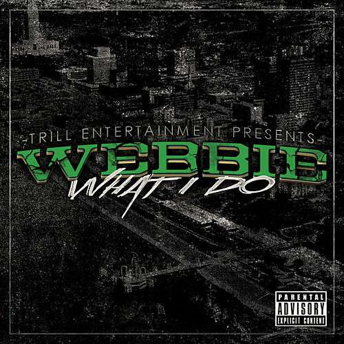 Play & Download What I Do by Webbie | Napster
