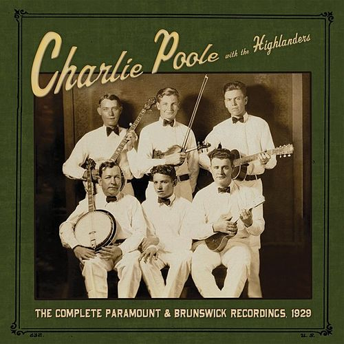 Play & Download The Complete Paramount & Brunswick Recordings, 1929 by Charlie Poole | Napster