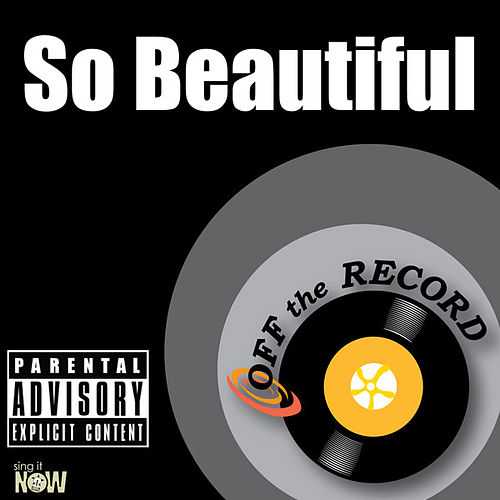 So Beautiful - Single by Off the Record