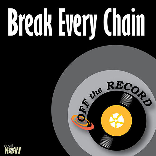 Play & Download Break Every Chain - Single by Off the Record | Napster