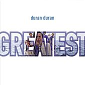 Play & Download Greatest by Duran Duran | Napster