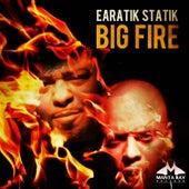 Big Fire by Earatik Statik