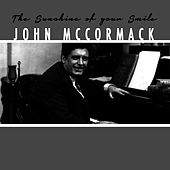 Play & Download The Sunshine of Your Smile by John McCormack | Napster