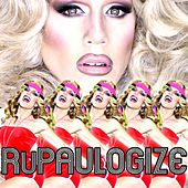 Play & Download RuPaulogize (feat. Sharon Needles) by Willam | Napster