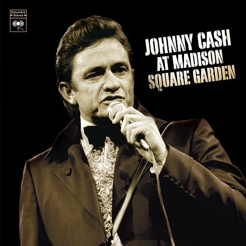 Play & Download At Madison Square Garden by Johnny Cash | Napster