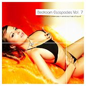 Play & Download Bedroom Escapades Vol. 7 by Various Artists | Napster