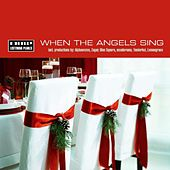 Play & Download When The Angels Sing by Various Artists | Napster