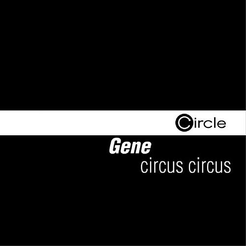 Play & Download Circus Circus by Gene | Napster