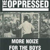More Noize For The Boys by The Oppressed