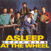 Play & Download Super Hits by Asleep at the Wheel | Napster