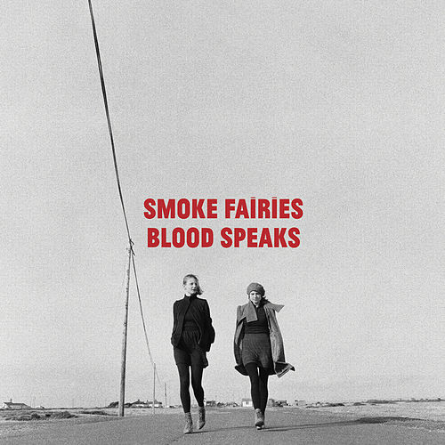 Play & Download Blood Speaks by Smoke Fairies | Napster