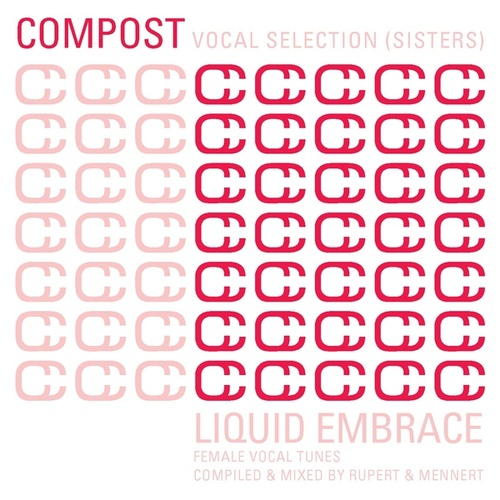 Compost Vocal Selection (Sisters) - Liquid Embrace - Female Vocal Tunes - compiled & mixed by R by Various Artists