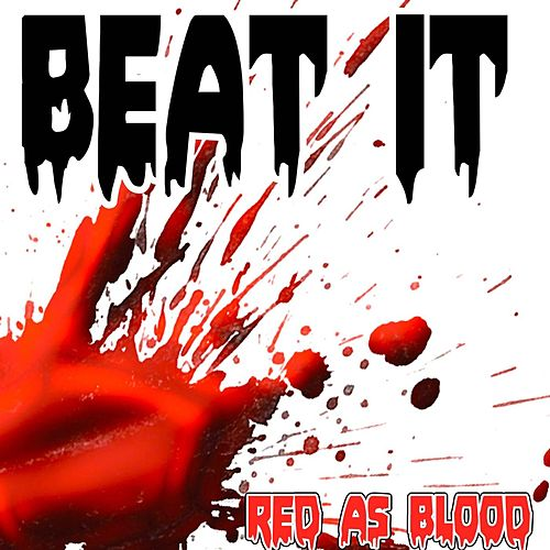 Play & Download Beat It (Red as Bloods Remake Version of Sean Kingston) by Red As Blood | Napster