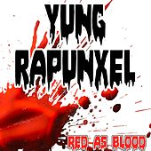 Play & Download Yung Rapunxel (Red as Bloods Remake Version of Azealia Banks) by Red As Blood | Napster