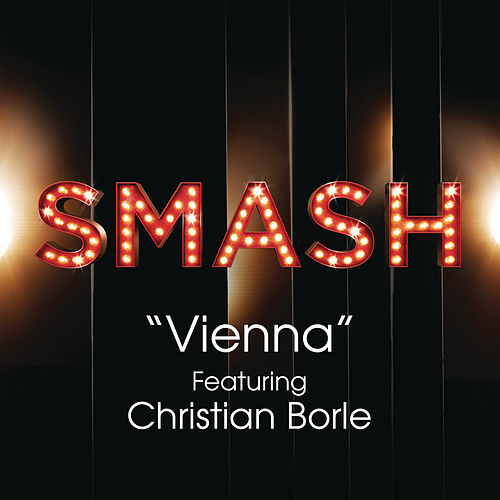Vienna (SMASH Cast Version feat. Christian Borle) by SMASH Cast