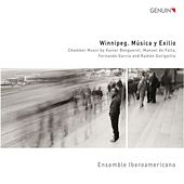 Play & Download Winnipeg. Música y Exilio by Ensemble Iberoamericano | Napster