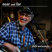 Play & Download Near and Far by Dick Weissman   Napster