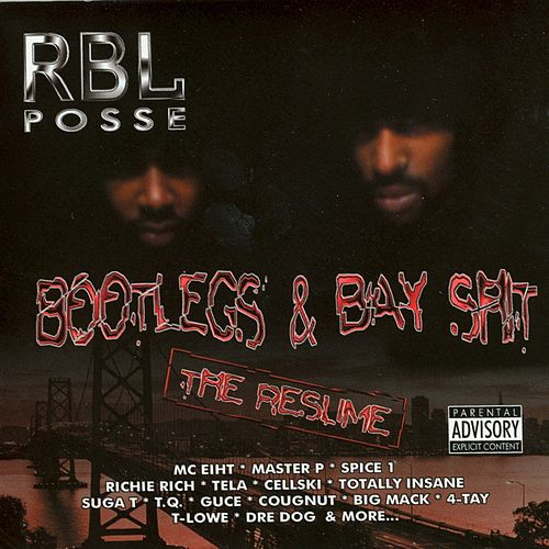 Play & Download Bootlegs & Bay Shit: The Resume by R.B.L. Posse | Napster