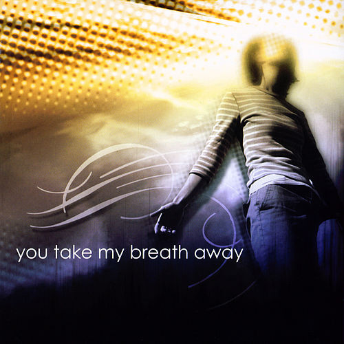 Play & Download You Take My Breath Away by Various Artists | Napster
