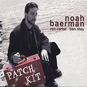 Patch Kit by Noah Baerman Trio