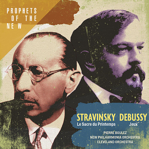 Play & Download Stravinsky: Le Sacre du Printemps - Debussy: Jeux by Pierre Boulez | Napster