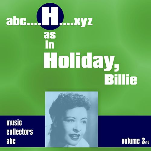 Play & Download H as in HOLIDAY, Billie (Volume 3) by Billie Holiday | Napster
