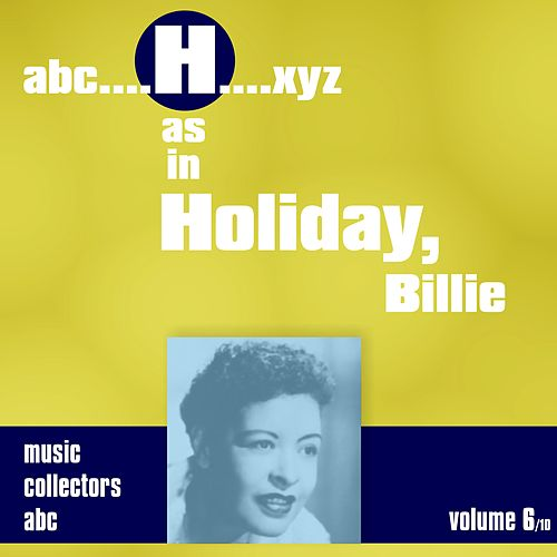 H as in HOLIDAY, Billie (Volume 6) by Billie Holiday