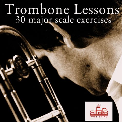 Trombone Lessons (30 Daily Major Scale Exercizes for Trombone - Tutorial) by Michael Supnick
