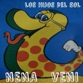 Nena Veni by Hijos Del Sol