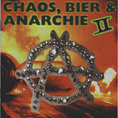 Chaos, Bier & Anarchie Vol II by Various Artists