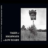 Tales of Highways & Low Roads by Various Artists