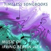 Timeless Songbooks: Irving Berlin, Vol. 4 de Various Artists
