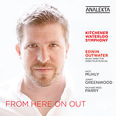 From Here On Out by Kitchener-Waterloo Symphony