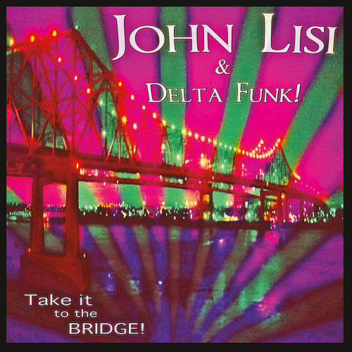 Take It to the Bridge! by John Lisi