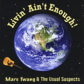 Play & Download Livin' Ain't Enough by Marc Twang (Aka Marcus O'realius) | Napster