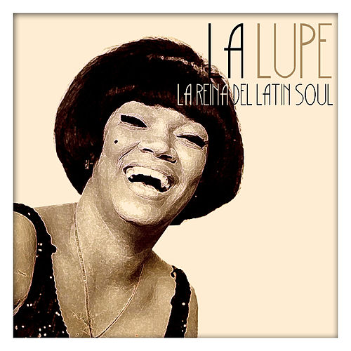 Play & Download La Lupe, la Reina del Soul by La Lupe | Napster
