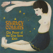 Play & Download The Power of the True Love Knot by Shirley Collins | Napster