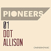 Play & Download Pioneers: Dot Allison by Various Artists | Napster