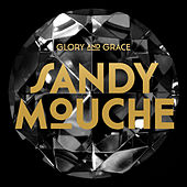 Glory and Grace by Sandy Mouche