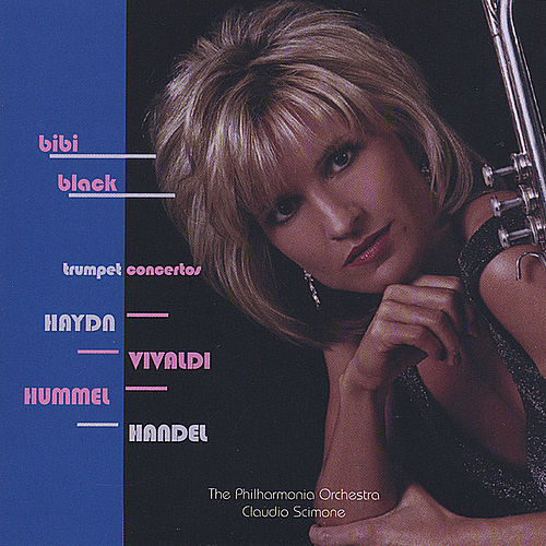 Play & Download Trumpet Concertos by Haydn, Hummel and Handel by Bibi Black | Napster