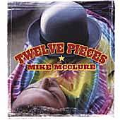 Play & Download Twelve Pieces by Mike McClure | Napster