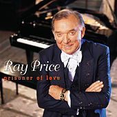 Play & Download Prisoner Of Love by Ray Price | Napster