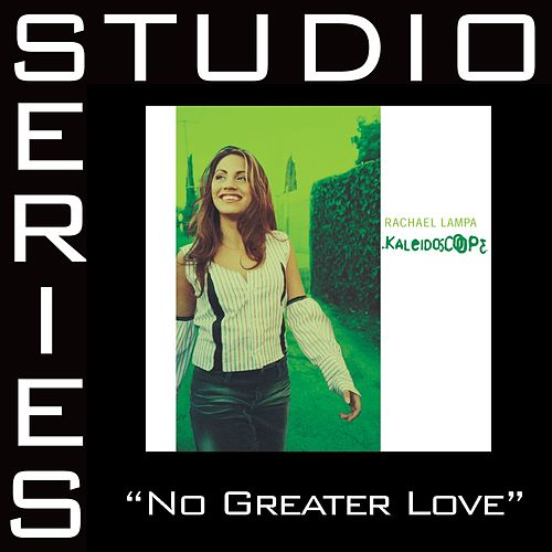 Play & Download No Greater Love [Studio Series Performance Track] by Rachael Lampa | Napster