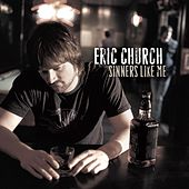 Play & Download Sinners Like Me by Eric Church | Napster
