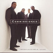 Play & Download Irreplaceable Love by Commissioned | Napster