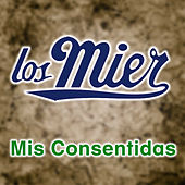 Play & Download Mis Consentidas by Los Mier | Napster